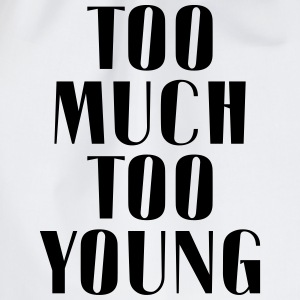 TOO MUCH TOO YOUNG T-Shirts - Drawstring Bag