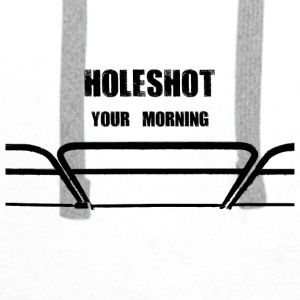 Mug isotherme céramique Holeshot your morning - Sweat-shirt à capuche Premium pour hommes
