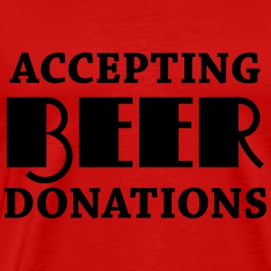 Accepting beer donations Long Sleeve Shirts - Men's Premium T-Shirt