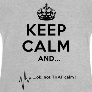 keep calm Shirts - Baby T-Shirt