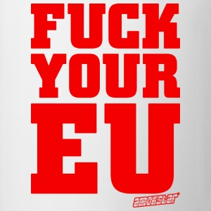 Fuck your EU - Amokstar ™ T-Shirts - Tasse