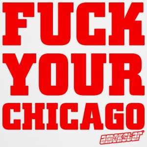 Fuck your Chicago - Amokstar ™ T-Shirts - Kochschürze