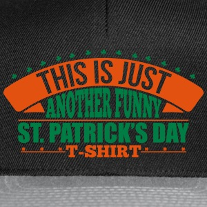 Another funny st'patrick's day t-shirt Canotte - Snapback Cap