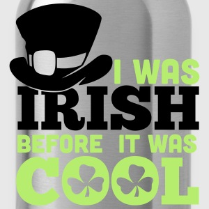 I was irish before it was cool T-shirts - Drinkfles