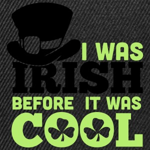 I was irish before it was cool T-shirts - Snapback cap