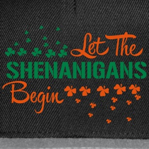 St. Patrick's Day: LET THE SHENANIGANS BEGIN T-Shirts - Snapback Cap