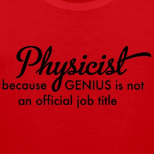 physicist T-Shirts - Männer Premium Tank Top