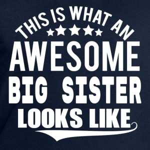 THIS IS WHAT AN AWESOME BIG SISTER LOOKS LIKE T-Shirts - Men's Sweatshirt by Stanley & Stella