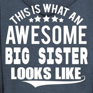 THIS IS WHAT AN AWESOME BIG SISTER LOOKS LIKE T-Shirts - Men's Premium Hooded Jacket