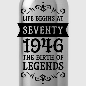 Life Begins At Seventy - 1946 The Birth Of Legends Magliette - Borraccia