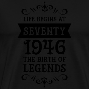 Life Begins At Seventy - 1946 The Birth Of Legends Tassen & Zubehör - Männer Premium T-Shirt