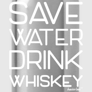 Save Water drink Whiskey - Francisco Evans ™ T-Shirts - Trinkflasche