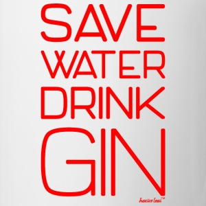 Save Water drink Gin - Francisco Evans ™ T-Shirts - Tasse