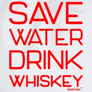 Save Water drink Whiskey - Francisco Evans ™ T-Shirts - Turnbeutel