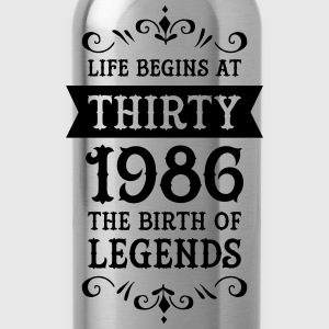 Life Begins At Thirty - 1986 The Birth Of Legends Magliette - Borraccia