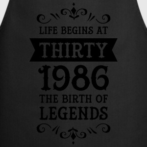 Life Begins At Thirty - 1986 The Birth Of Legends Tee shirts - Tablier de cuisine