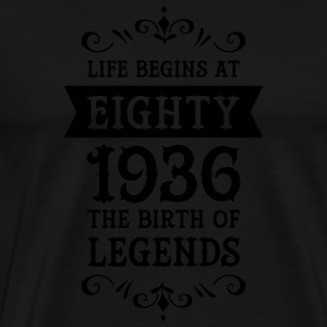 Life Begins At Eighty - 1936 The Birth Of Legends Tazas y accesorios - Camiseta premium hombre