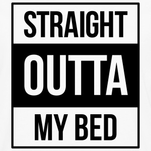 straight outta my bed T-Shirts - Men's Premium Longsleeve Shirt