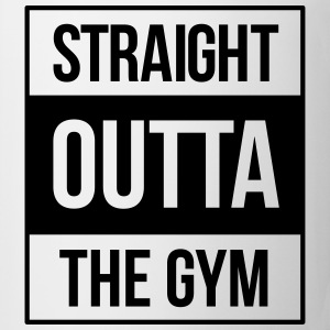 straight outta the gym T-Shirts - Tasse
