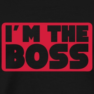 i m the boss quote Long Sleeve Shirts - Men's Premium T-Shirt