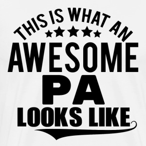 THIS IS WHAT AN AWESOME PA LOOKS LIKE Long sleeve shirts - Men's Premium T-Shirt
