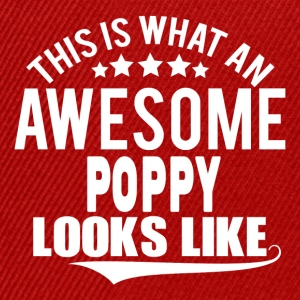 THIS IS WHAT AN AWESOME POPPY LOOKS LIKE T-Shirts - Snapback Cap