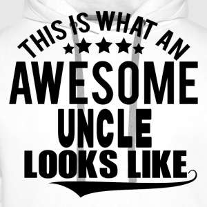 THIS IS WHAT AN AWESOME UNCLE LOOKS LIKE T-Shirts - Men's Premium Hoodie