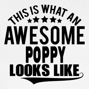 THIS IS WHAT AN AWESOME POPPY LOOKS LIKE T-Shirts - Baseball Cap