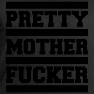 Pretty Mother F*cker Funny Quote T-Shirts - Männer Sweatshirt von Stanley & Stella