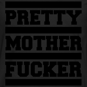 Pretty Mother F*cker Funny Quote Tee shirts - T-shirt manches longues Premium Homme