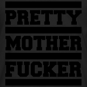 Pretty Mother F*cker Funny Quote Topper - Premium langermet T-skjorte for menn