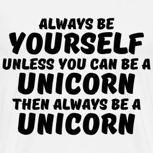 Always be yourself unless you can be a unicorn Langarmshirts - Männer Premium T-Shirt