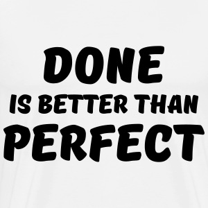 Done is better than perfect Langærmede t-shirts - Herre premium T-shirt