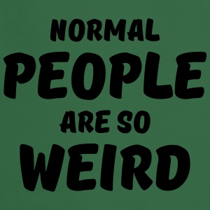 Normal people are so weird T-shirts - Keukenschort