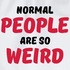 Normal people are so weird Langarmshirts - Turnbeutel