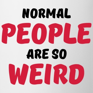 Normal people are so weird T-shirts - Mugg
