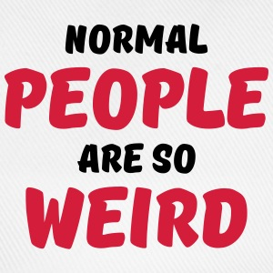 Normal people are so weird T-Shirts - Baseballkappe