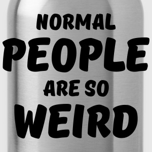 Normal people are so weird Langarmshirts - Trinkflasche
