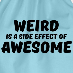 Weird is a side effect of awesome T-shirts - Gymnastikpåse