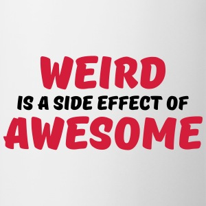 Weird is a side effect of awesome T-shirts - Mugg