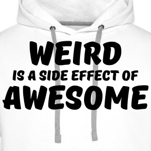 Weird is a side effect of awesome Manches longues - Sweat-shirt à capuche Premium pour hommes