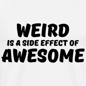 Weird is a side effect of awesome Manches longues - T-shirt Premium Homme