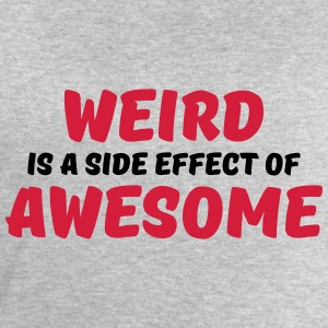 Weird is a side effect of awesome T-Shirts - Men's Sweatshirt by Stanley & Stella