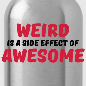 Weird is a side effect of awesome Tee shirts - Gourde