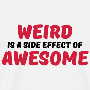 Weird is a side effect of awesome Långärmade T-shirts - Premium-T-shirt herr
