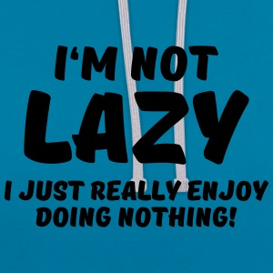 I'm not lazy T-Shirts - Contrast Colour Hoodie