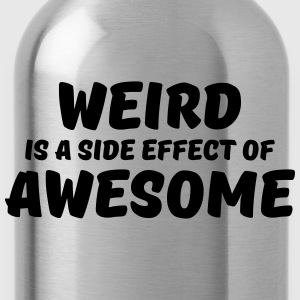 Weird is a side effect of awesome T-shirts - Vattenflaska