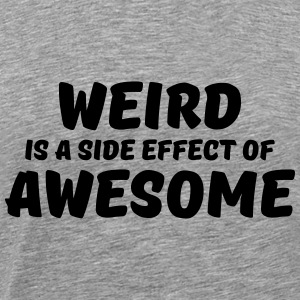 Weird is a side effect of awesome Manga larga - Camiseta premium hombre