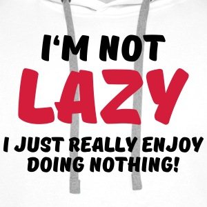 I'm not lazy T-Shirts - Men's Premium Hoodie