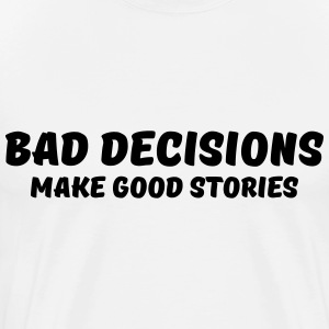 Bad decisions make good stories Manches longues - T-shirt Premium Homme